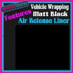 1M X 1520mm VEHICLE CAR VAN WRAP MATT BLACK FINISH FEATURES AIR RELEASE LINER